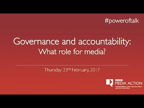 """""""Governance and Accountability: What role for media?"""" - Panel Discussion"""