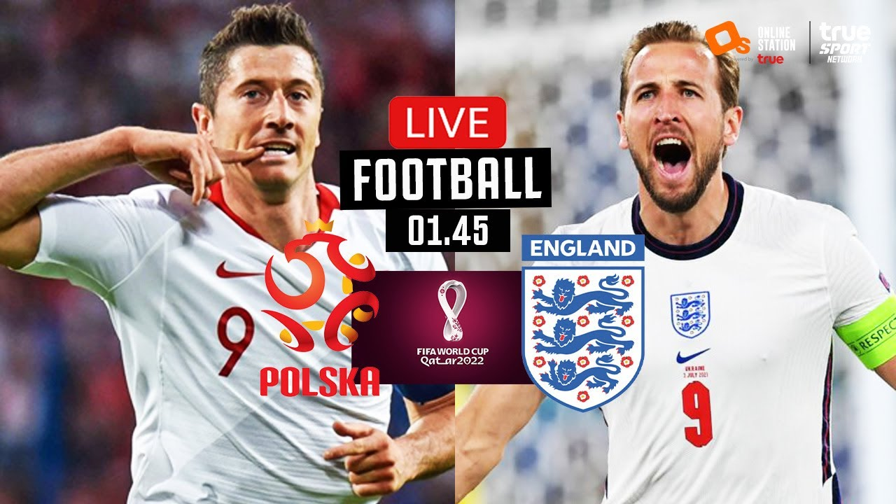 🔴 LIVE FOOTBALL : โปแลนด์ 1-1 อังกฤษ ฟุตบอลโลก 2022 รอบคัดเลือก โซนยุโรป  พากย์ไทย 8-9-64 - YouTube