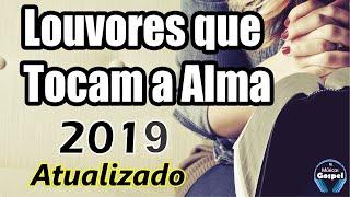 Louvores e Adoração 2019 - As Melhores Músicas Gospel Mais Tocadas 2019 - Top músicas gospel