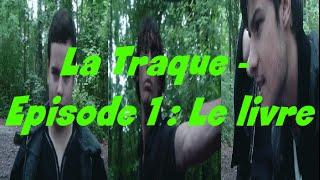 [Mini-Serie] La Traque - Episode 1 : Le livre