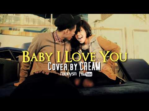 Baby I Love You - Cover by CREAM / Original by Che'nelle & TEE (Download + Lyrics)