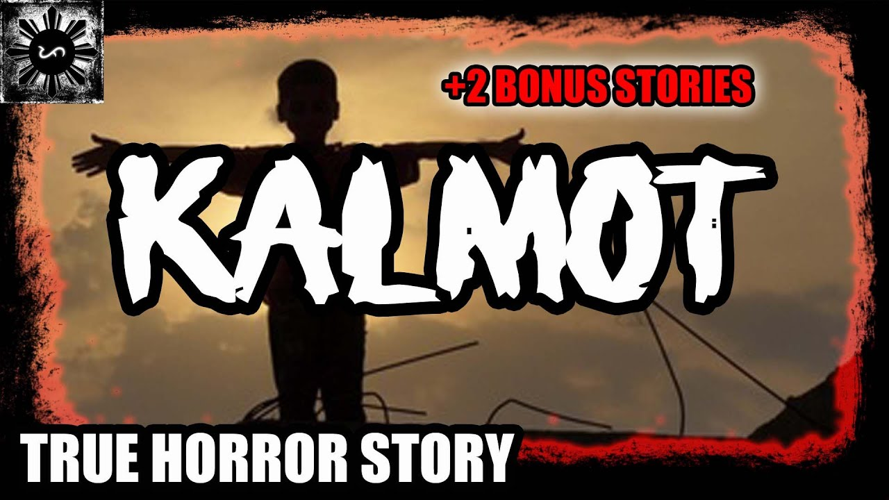 KALMOT | TAGALOG HORROR STORY | (TRUE HORROR STORY)
