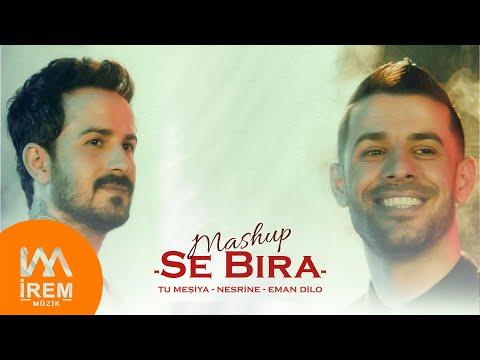Se Bıra - ( Mashup  )Tu Meşiya / Nesrine / Eman Dilo  [Official Video © 2020 ]