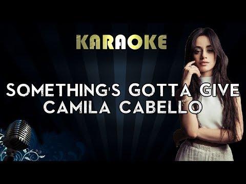 Camila Cabello - Something's Gotta Give | Official Karaoke Instrumental Lyrics Cover Sing Along