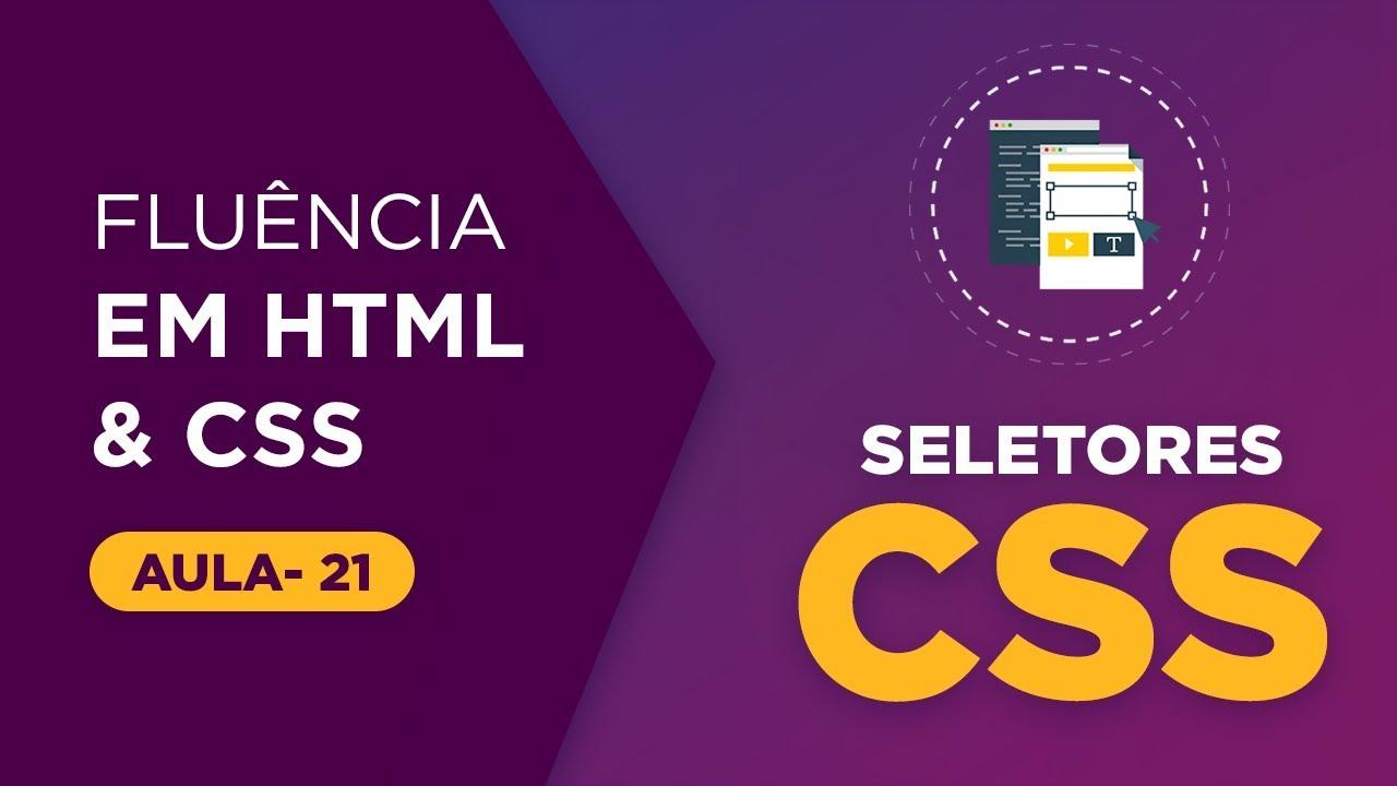 117748ac7e4 Curso de HTML e CSS - Seletores CSS parte 03  Aula 21  - YouTube