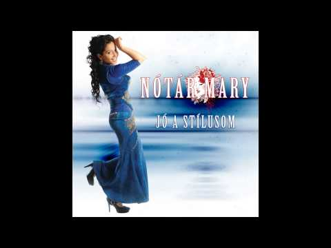 Nótár Mary - Elmondom ( audio)