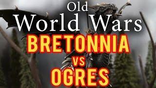 Bretonnia vs Ogres Warhammer Fantasy Battle Report - Old World Wars Ep 173