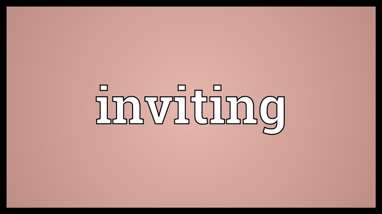 Inviting Meaning Youtube