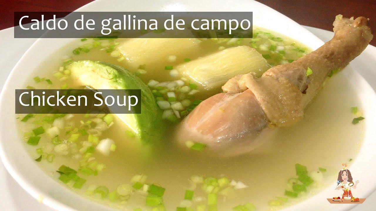 Caldo De Gallina Criolla Chicken Soup Youtube