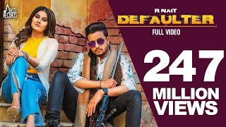 Defaulter Full HD R Nait &amp Gurlez Akhtar Mista Baaz New Latest Songs 2019 Latest Songs