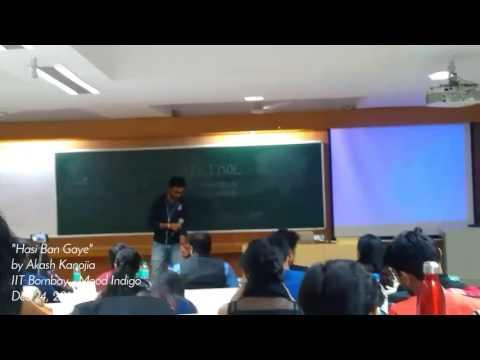 Hasi Ban Gaye - IIT Bombay (Mood Indigo)