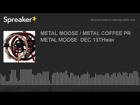METAL MOOSE  DEC 13THwav