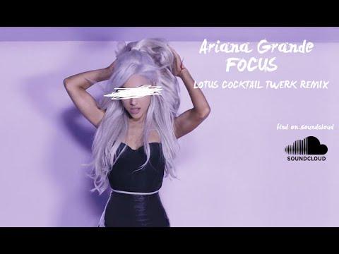 Ariana Grande - Focus REMIX (UNKWN Twerk Remix)