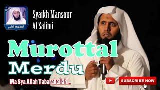 Murottal merdu Syaikh Mansour Al Salimi