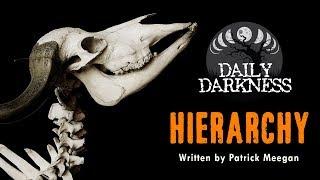 """Hierarchy"" by Patrick Meegan • DAILY DARKNESS (Creepypasta Short Horror Podcast) • Scary Stories"