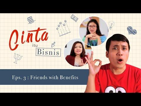 Friends With Benefits - Cinta itu Bisnis Eps 3
