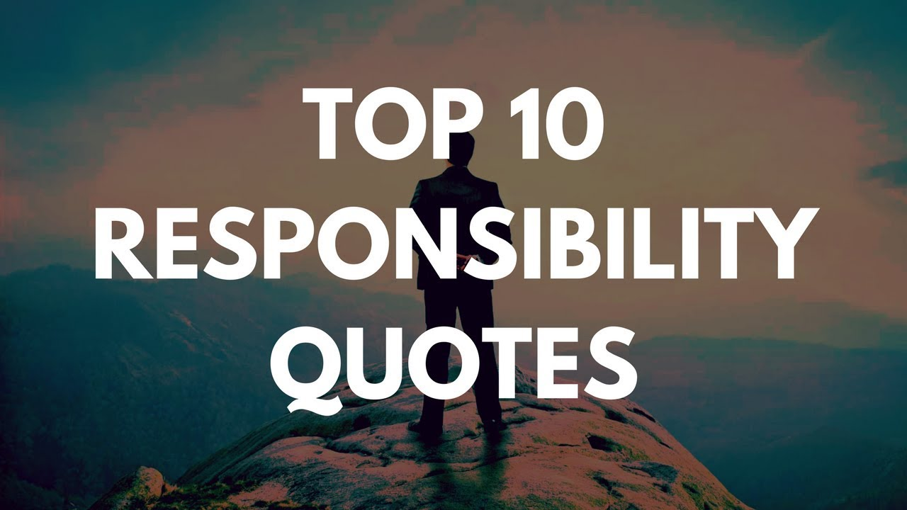 Top 10 responsibility quotes