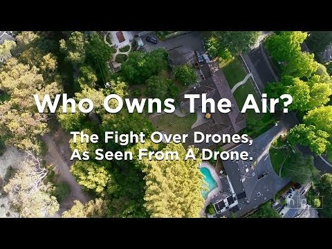 Who Owns The Air? The Fight Over Drones, As Seen From A Drone