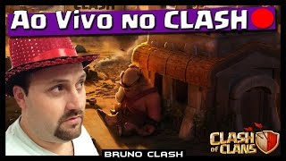 ESTOU EM LIVE: VEM JOGAR CLASH COMIGO - Clash of Clans - Bruno Clash