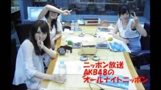 AKB48のANN 2011年7月1日放送分より ラジオドラマ~替え歌~ラジオドラ...