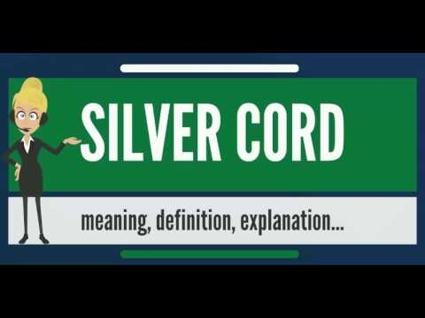 What is SILVER CORD? What does SILVER CORD mean? SILVER CORD meaning,  definition & explanation
