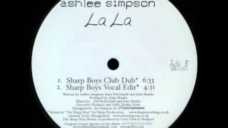 Ashlee Simpson - La La (Sharp Boys Vocal Edit)