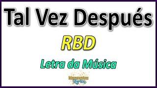 Baixar RBD - Tal Vez Después - Letra