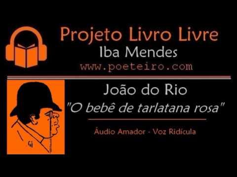 """""""O bebê de tarlatana rosa"""" (Conto), de João de Rio"""