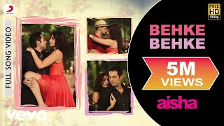Behke Behke (Full Video Song) | Aisha