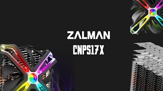 [Cowcot TV] Présentation ventirad CPU ZALMAN CNPS17X
