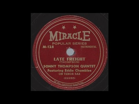 Sonny Thompson - Late Freight - '48 R&B on Miracle 78 rpm label