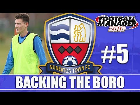 Backing the Boro FM18 | NUNEATON | Part 5 | TELFORD & BRADFORD | Football Manager 2018