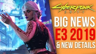 Cyberpunk 2077 News - Huge E3 Details and Suprises, New Game Details, Next CD Projekt Game Detailed