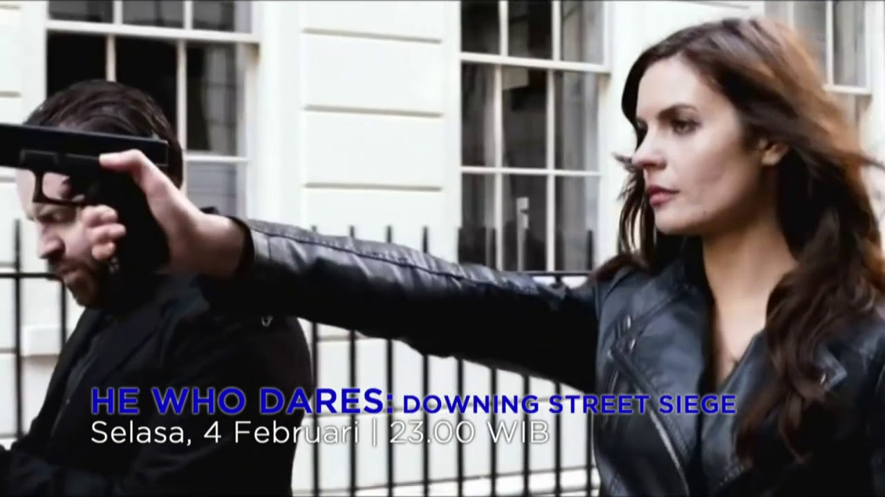 Bioskop TRANS TV   HE WHO DARES Downing Street Siege - 4 Februari 2020