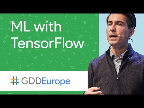 Machine Learning with TensorFlow (GDD Europe