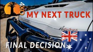 AUSTRALIAN DREAM 4WD TOURER. My final choice - NEW TRUCK BUILD.