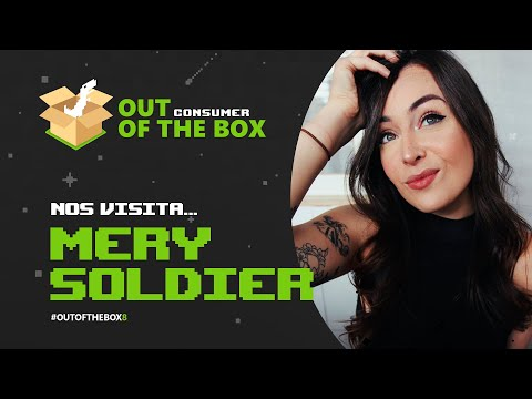 OUT OF THE BOX #08 con MERY SOLDIER