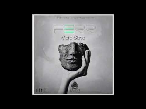 FERR » More Slave [Explicit]