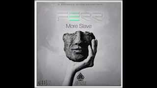 FERR » More Slave [Explicit]