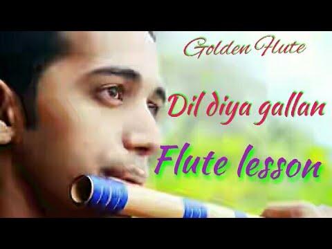 lesson Dil diya gallan tutorial flute and note Dil Diyan Gallan Flute | Tiger Zinda Hai | Bansuri