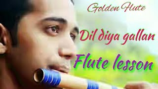 lesson dil diya gallan tutorial flute and note dil diyan gallan flute tiger zinda hai bansuri