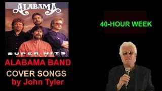 40 hour week an alabama song sung by john tyler