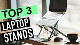 BEST 3: Laptop Stands 2018