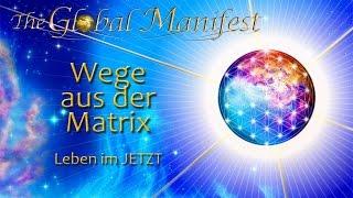 GlobManifest.-. Auflösung der Matrix -Leben im Jetzt (8/8)