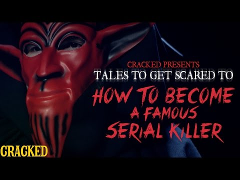 How To Become A Famous Serial Killer - T