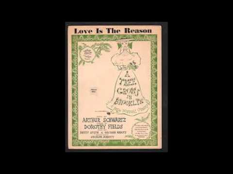 LOVE IS THE REASON (From: A Tree Grows In Brooklyn) AUDIO