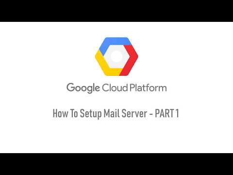 Google Cloud Tutorial 2 - How To Setup SMTP Mail Server - PART 1