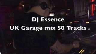 Dj Essence Uk Garage & 2 step mix 50 tracks to get you moving!