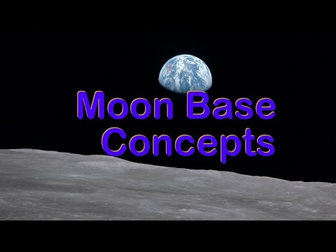Moon Base Concepts