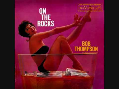 Bob Thompson - On the Rocks (1960) Full Album